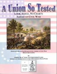 A Union So Tested - Look, Sarge, No Charts American Civil War