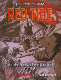 RED TIDE Soviet Infantry and Artillery in World War II, 1939-1945